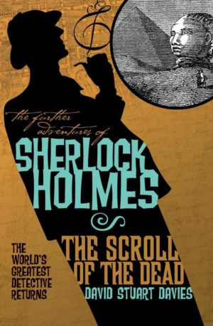 The Further Adventures of Sherlock Holmes - The Scroll of the Dead by David Stuart Davies