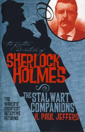 The Further Adventures of Sherlock Holmes - The Stalwart Companions by H. Paul Jeffers