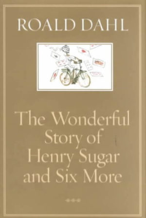 The Wonderful Story of Henry Sugar and Six More (Hardcover)