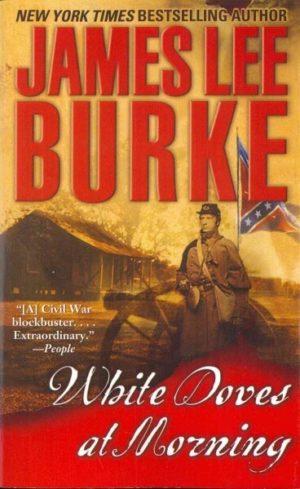 White Doves at Morning by James Lee Burke