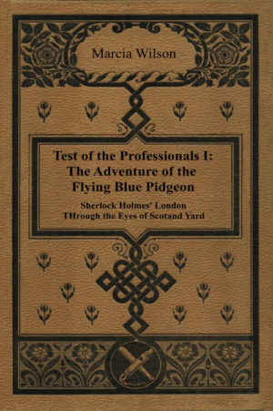 Test of the Professionals I- The Adventure of the Flying Blue Pidgeon by Marcia Wilson