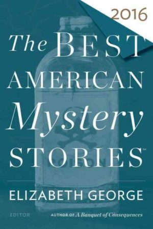 The Best American Mystery Stories 2016 edited by Elizabeth George