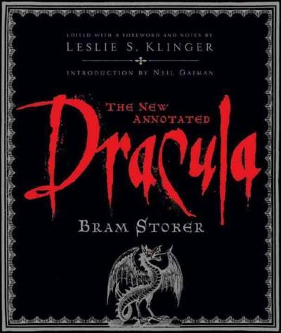The New Annotated Dracula by Stoker, Bram/ Klinger, Leslie S./ Byrne, Janet/ Gaiman, Neil