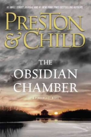 The Obsidian Chamber by Douglas Preston and Lincoln Child