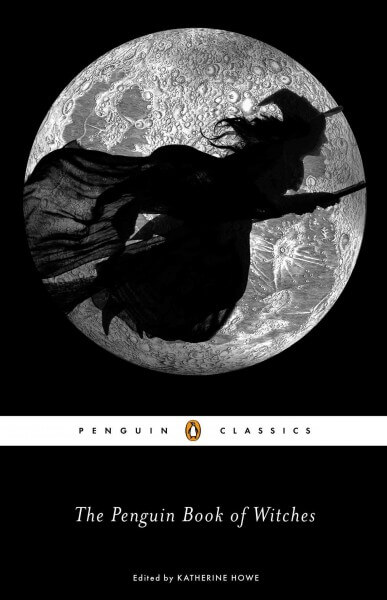The Penguin Book of Witches edited Howe, Katherine