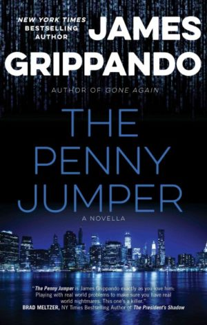 The Penny Jumper- A Novella by James Grippando