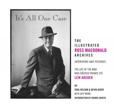 It's All One Case- The Illustrated Ross Macdonald Archives