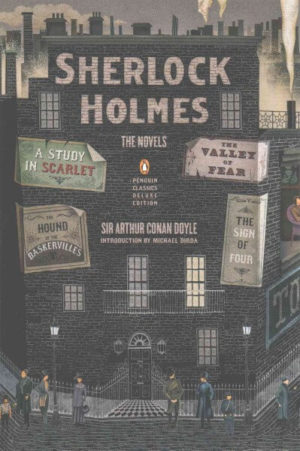 Sherlock Holmes: The Novels: A Study in Scarlet / The Sign of Four / The Hound of the Baskervilles / The Valley of Fear