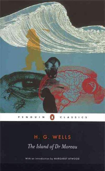 The Island of Dr. Moreau Wells, H. G./ Parrinder, Patrick/ Atwood, Margaret Eleanor/ MacLean, Steve