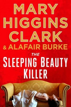 The Sleeping Beauty Killer by Mary Higgins Clark and Alafair Burke