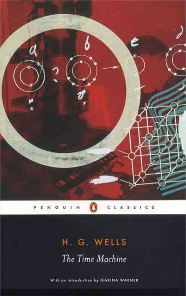 The Time Machine Wells, H. G./ Parrinder, Patrick/ Warner, Marina/ Maclean, Steven