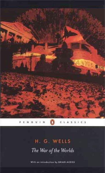 The War Of The Worlds Wells, H. G./ Parrinder, Patrick/ Aldiss, Brian Wilson/ Sawyer, Andy