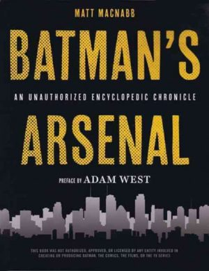 Batman's Arsenal: An Unauthorized Encyclopedic Chronicle