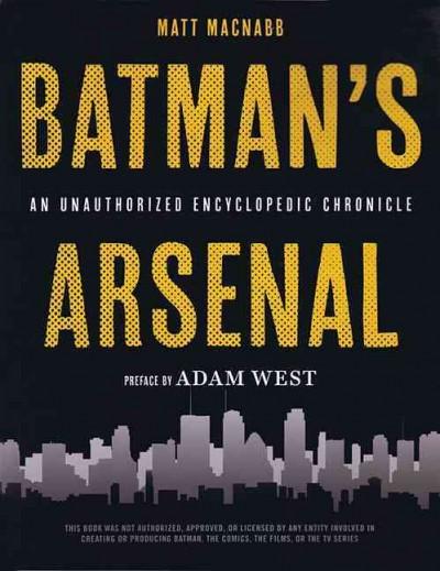 Batman's Arsenal: An Unauthorized Encyclopedic Chronicle