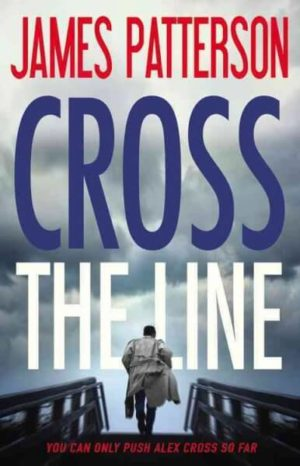 Cross the Line by James Patterson