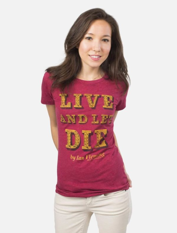Live and Let Die Women's Tee