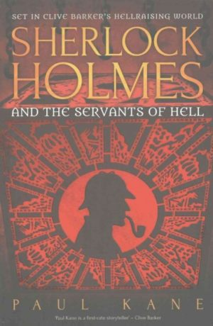 Sherlock Holmes and the Servants of Hell by Paul Kane