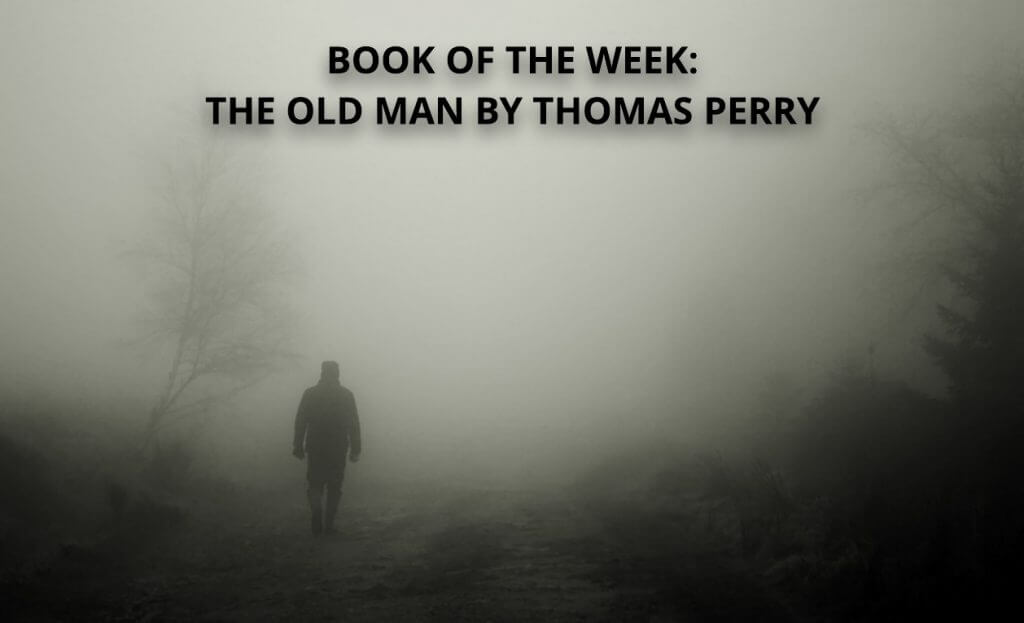Book of The Week: The Old Man By Thomas Perry