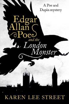 Edgar Allan Poe and the London Monster Street by Karen Lee