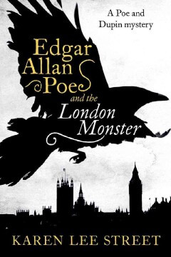 Edgar Allan Poe and the London Monster Street by Karen Lee