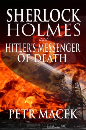 Sherlock Holmes and Hitler's Messenger of Death by Petr Macek
