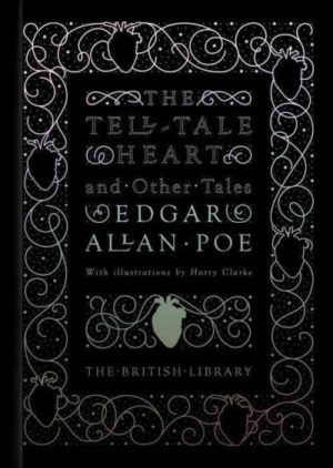 The Tell-Tale Heart And Other Tales by Poe, Edgar Allan/ Clarke, Harry