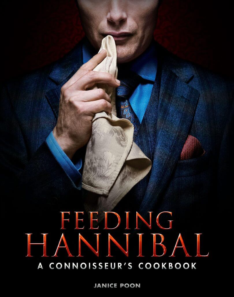 Book Review of the Week: Feeding Hannibal: A Connoisseur's Cookbook