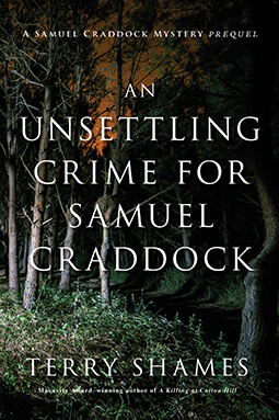 An Unsettling Crime for Samuel Craddock: A Samuel Craddock Mystery Prequel by Terry Shames