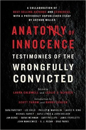 Anatomy of Innocence TESTIMONIES OF THE WRONGFULLY CONVICTED Laura Caldwell (Editor), Leslie S. Klinger (Editor)
