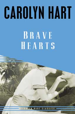 Brave Hearts by Carolyn Hart With a new introduction by the author