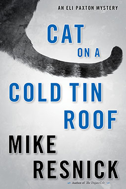 Cat on a Cold Tin Roof: An Eli Paxton Mystery by Mike Resnick