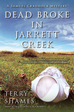 Dead Broke in Jarrett Creek: A Samuel Craddock Mystery by Terry Shames