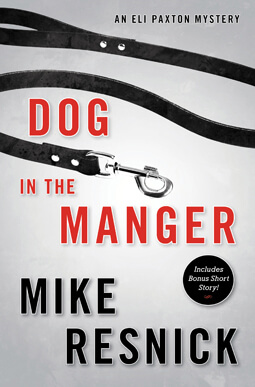 Dog in the Manger: An Eli Paxton Mystery by Mike Resnick