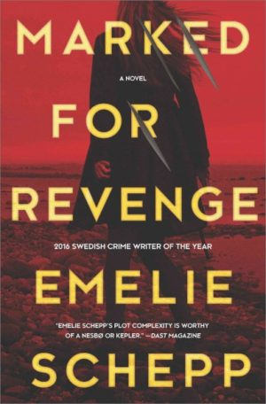 Marked for Revenge by Emelie Schepp (Hardcover)