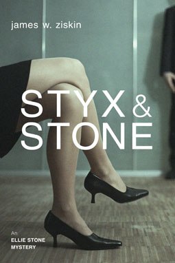 Styx & Stone: An Ellie Stone Mystery by James W. Ziskin