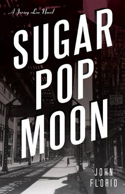 Sugar Pop Moon- A Jersey Leo Novel by John Florio