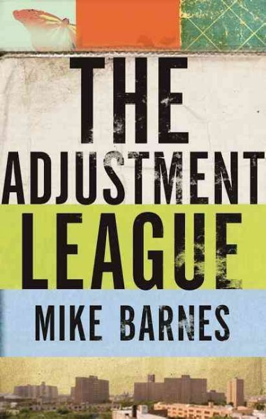 The Adjustment League: File 1: the Boiled Child by Mike Barnes
