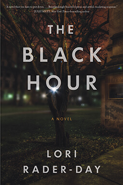 The Black Hour- A Novel by Lori Rader-Day