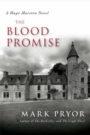 The Blood Promise A Hugo Marston Novel Mark Pryor
