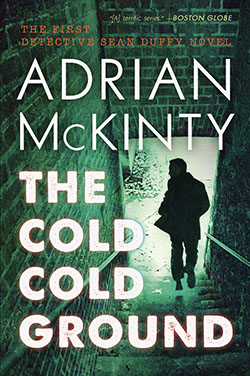 The Cold Cold Ground: A Detective Sean Duffy Novel by Adrian McKinty