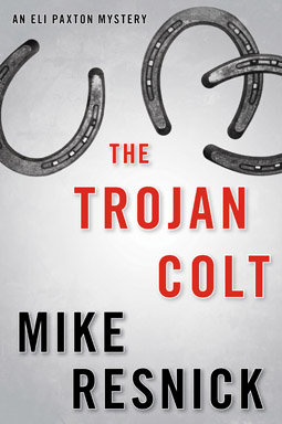 The Trojan Colt- An Eli Paxton Mystery by Mike Resnick