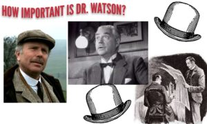 What of Watson? How Important is Dr Watson?
