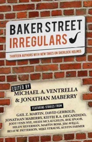 Baker Street Irregulars: Thirteen Authors With New Takes on Sherlock Holmes
