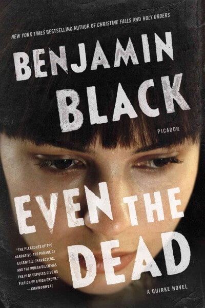 Even the Dead by Benjamin Black