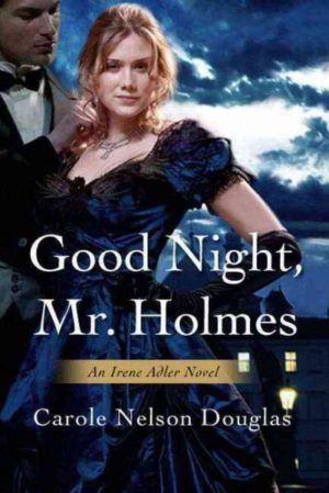 Good Night, Mr. Holmes by Carole Nelson Douglas