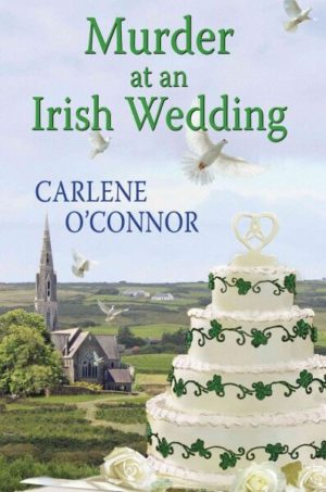 Murder at an Irish Wedding by Carlene O'Connor