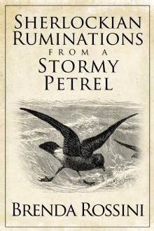 Sherlockian Ruminations from a Stormy Petrel by Brenda Rossini