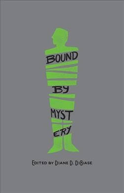 Bound by Mystery Dibiase, Diane D./ Axelrod, Steven/ Burke, Zoe/ Casey, Donis/ deCastrique, Mark