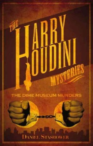 The Dime Museum Murders by Daniel Stashhower