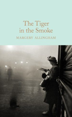 The Tiger in the Smoke by Margery Allingham (Hardcover)
